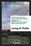 Records of John Cary, the first town clerk of Bridgewater, Mass., from 1656 to 1681