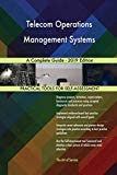 Telecom Operations Management Systems A Complete Guide - 2019 Edition
