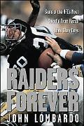 Raiders Forever Stars of the Nfl's Most Colorful Team Recall Their Glory Days