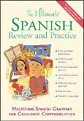 Ultimate Spanish Review and Practice Mastering Spanish Grammar for Confident Communication