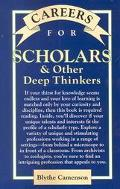 Careers for Scholars and Other Deep Thinkers