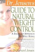 Dr. Jensen's Guide to Natural Weight Control A Balanced Approach to Well-Being