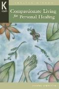 Compassionate Living for Healing, Wholeness & Harmony