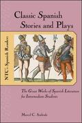 Classic Spanish Stories and Plays The Great Works of Spanish Literature for Intermediate Stu...