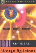 Teach Yourself 101 Key Ideas World Religions