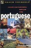 Teach Yourself Portuguese: A Complete Course in Understanding Speaking and Writing (Teach Yo...