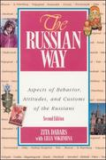 Russian Way Aspects of Behavior, Attitudes, and Customs of the Russians