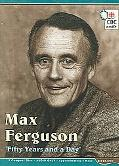 Max Ferguson: Fifty Years and a Day