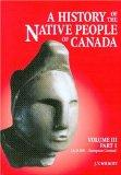 A History of the Native People of Canada: Part 1: Maritime Algonquian, St. Lawrence Iroquois...