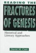Reading the Fractures of Genesis Historical and Literary Approaches