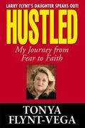 Hustled My Journey from Fear to Faith