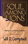 Soul Among Lions Musings of a Bootleg Preacher