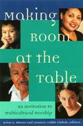Making Room at the Table An Invitation to Multicultural Worship