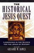 Historical Jesus Quest Landmarks in the Search for the Jesus of History