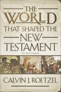 World That Shaped the New Testament