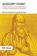 Allegory and Event A Study of the Sources and Significance of Origen's Interpretation of Scr...
