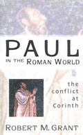 Paul in the Roman World The Conflict at Corinth