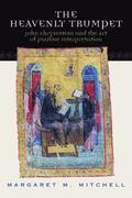 Heavenly Trumpet John Chrysostom and the Art of Pauline Interpretation