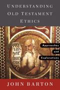 Understanding Old Testament Ethics Approaches and Explorations