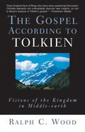 Gospel According to Tolkien Visions of the Kingdom in Middle-Earth