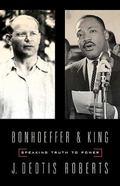 Bonhoeffer and King Speaking Truth to Power