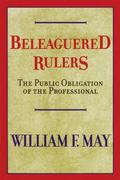 Beleaguered Rulers The Public Obligation of the Professional
