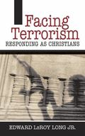 Facing Terrorism Responding As Christians