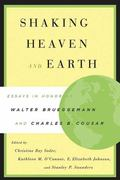 Shaking Heaven And Earth Essays In Honor Of Walter Brueggemann And Charles B. Cousar