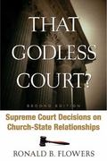 That Godless Court? Supreme Court Decisions On Church-state Relationships