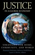 Justice in a Global Economy Strategies for Home, Community, and World