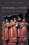 Stewards of the Story The Task of Preaching