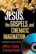 Jesus, the Gospels, and Cinematic Imagination A Handbook to Jesus on Dvd