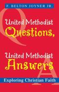 United Methodist Questions, United Methodist Answers Exploring Christian Faith