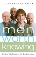 Men Worth Knowing Bibical Meditations for Daily Living