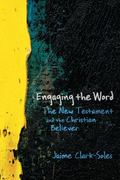 Engaging the Word : The New Testament and the Christian Believer