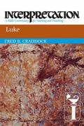 Luke: Interpretation: A Bible Commentary for Teaching and Preaching