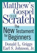 Matthew's Gospel from Scratch : The New Testament for Beginners
