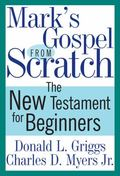Mark's Gospel from Scratch: The Bible for Beginners (The Bible from Scratch)
