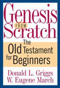 Genesis from Scratch: The Bible for Beginners (The Bible from Scratch)