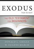 Exodus from Scratch : The Old Testament for Beginners