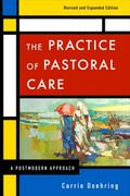 Practice of Pastoral Care, Revised and Expanded Edition : A Postmodern Approach