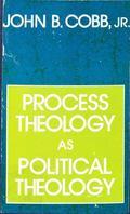 Process Theology as Political Theology - John B. Cobb