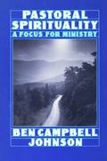 Pastoral Spirituality A Focus for Ministry