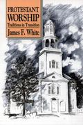 Protestant Worship Traditions in Transition