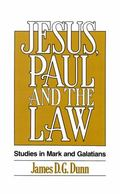 Jesus, Paul and the Law Studies in Mark and Galatians