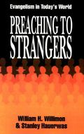 Preaching to Strangers Evangelism in Today's World