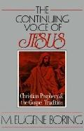 Continuing Voice of Jesus Christian Prophecy and the Gospel Tradition