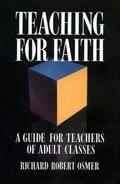 Teaching for Faith A Guide for Teachers of Adult Classes