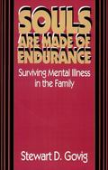 Souls Are Made of Endurance Surviving Mental Illness in the Family