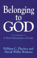 Belonging to God A Commentary on a Brief Statement of Faith